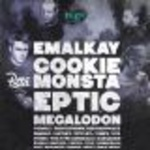 Hype ft: Emalkay / Cookie Monsta / Eptic / Megalodon + Lots More