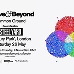 Above & Beyond: Common Ground London at Steel Yard
