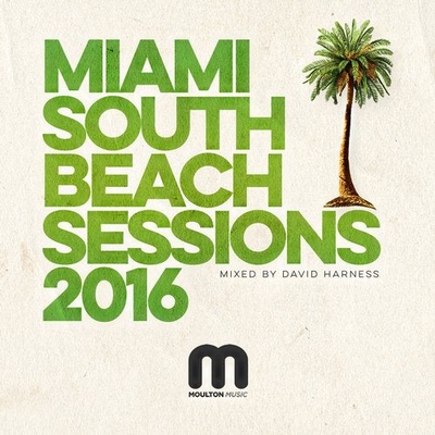 Miami South Beach Sessions 2016 - Mixed By David Harness